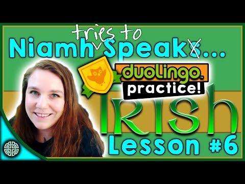 DUOLINGO- Practicing Speaking Irish- Lesson #6
