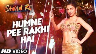 Humne Pee Rakhi Hai VIDEO SONG | SANAM RE| Divya Khosla Kumar, Jaz Dhami, Neha Kakkar, Ikka