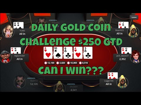 Daily Gold Coin Challenge $250 GTD Chip Leader...Can I Win???