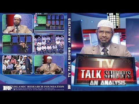 T.V. TALK SHOW - AN ANALYSIS   LECTURE + Q & A   DR ZAKIR NAIK