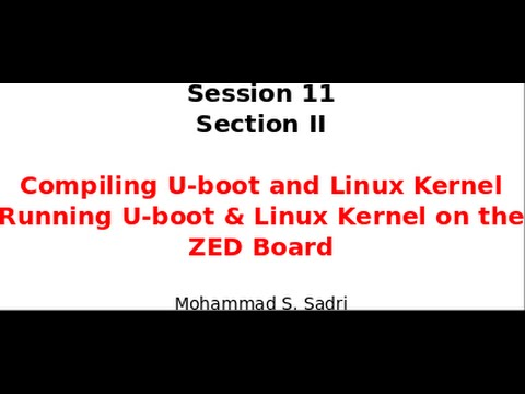 Zynq Training - session 11 - part ii - Compiling U-Boot and Linux Kernel And Booting them on ZYNQ