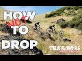 HOW TO DO DROPS ON YOUR MTB | Trail Boss Ride Review