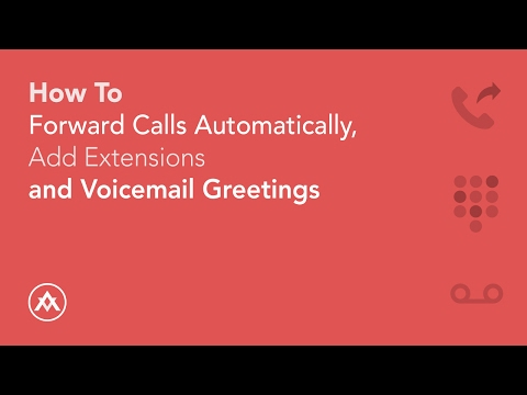 How To Forward Calls Automatically, Add Extensions and Voicemail Greetings