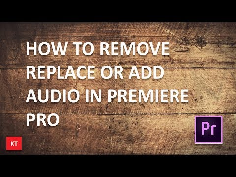 How to remove, replace or add audio tracks in premiere pro