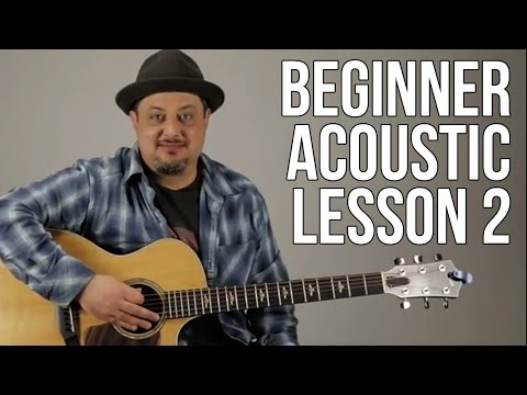 Beginner Acoustic Guitar Lesson 2 - The A Major Chord