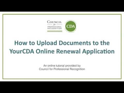 How to Upload Documents to the YourCDA Online Renewal Application