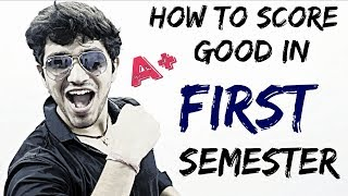 How to Score good in First Semester of College | Benefits of Good Percentage for GATE,MBA, Post Grad