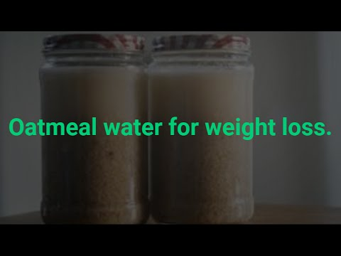 Oatmeal water for weight loss