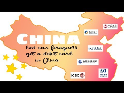 How Can Foreigners Get a Debit Card in China