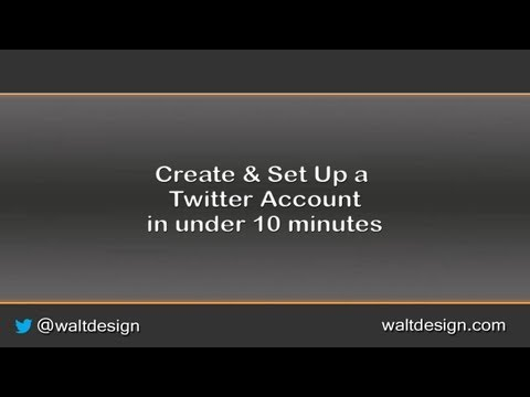 How to Setup a Twitter Account in under 10 minutes