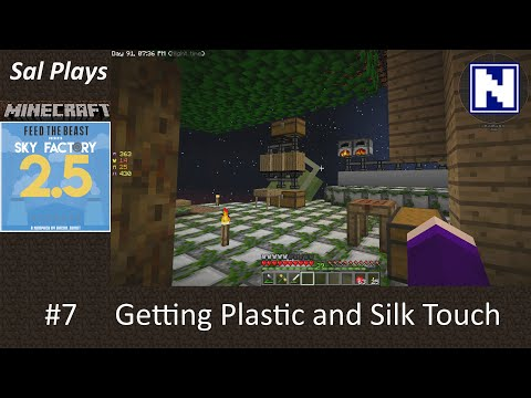 S2E07 Sal Plays Skyfactory 2.5 - Getting Plastic and Silk Touch