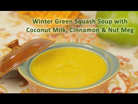 Winter Green Kabocha Squash Soup with Cinnamon, Nutmeg, Coconut Milk