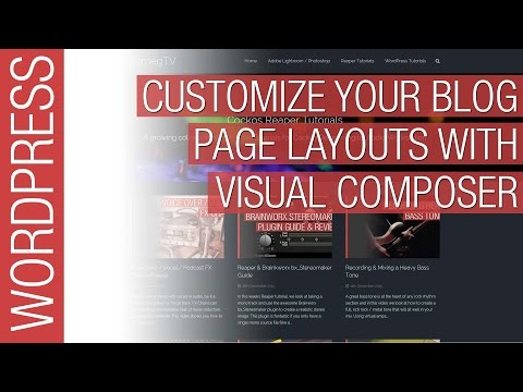 Customize Your Wordpress Blog Page with Visual Composer