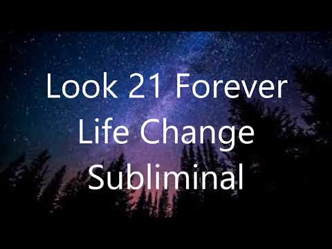 Look 21 Forever - Life Change Subliminal