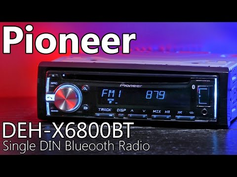 Pioneer DEH-X6800BT Single DIN Car Radio - Review