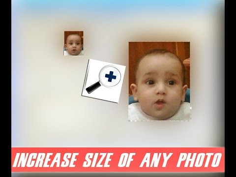 Increase Size of any photo without effect Quality