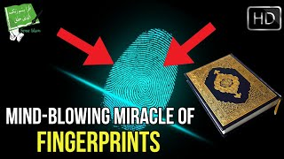 MIND-BLOWING MIRACLE OF FINGERPRINTS IN THE QURAN {NEW 2018}