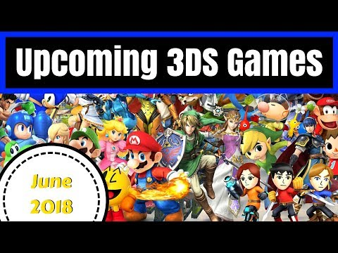 Upcoming 3DS Games | June 2018