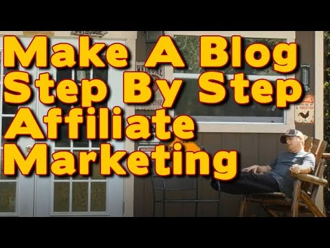 *** How To Make a Blog - Step by Step for Beginners... Affiliate Marketing ***