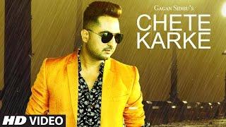 Chete Karke (Full Video Song) Gagan Sidhu | Latest Punjabi Songs 2017 | Gavvy Sidhu | T-Series
