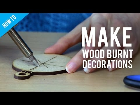 How To Make Wood Burnt Christmas Decorations