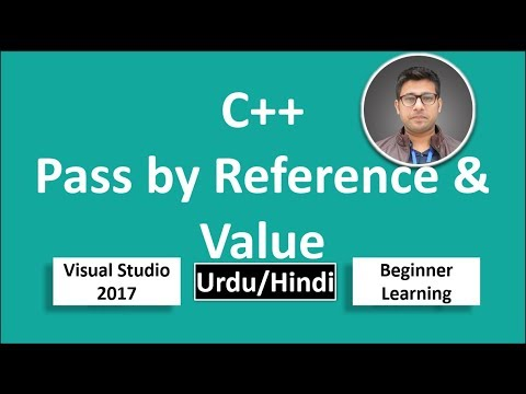 19. C++ in Urdu/Hindi Parameter Pass by Reference and Value Tutorial vs 2017