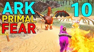 10] TAMING THE DRAGON AND MANTICORE BOSSES (ARK Primal Fear Evolved