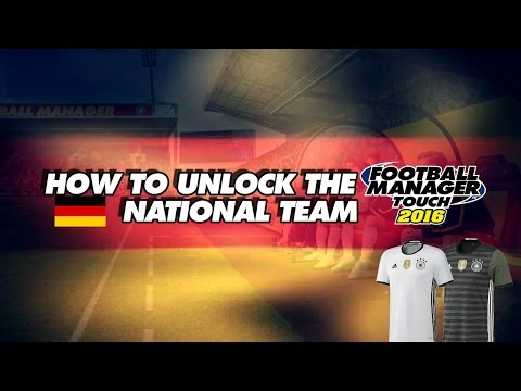 How to Unlock the German National Team on Football Manager Touch 2016