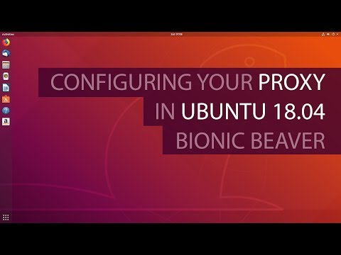 Configuring the Proxy in Ubuntu 18.04 Bionic Beaver