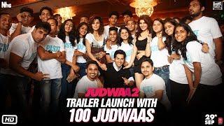 Judwaa 2 Trailer Launch with 100 Judwaas   Judwaa 2   Varun Dhawan   Jacqueline   Taapsee