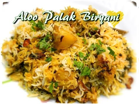 Aloo Palak Biryani or Potato Spinach Rice By Khana Manpasand