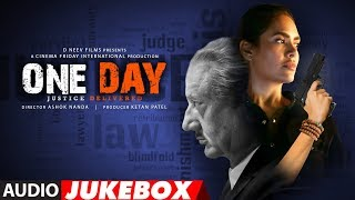 Full Album: One Day: Justice Delivered | Anupam Kher, Esha Gupta, Kumud Mishra | Ashok Nanda