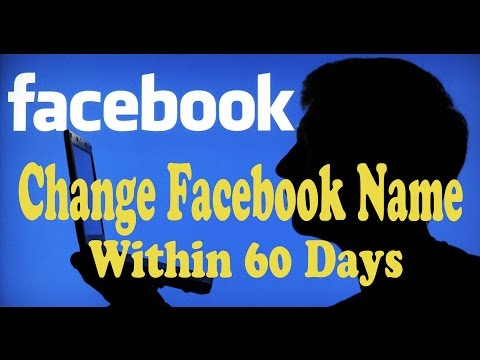 How To Change Facebook Profile Name Within 60 days