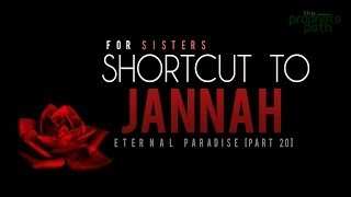 Shortcut To Jannah (For Sisters) ᴴᴰ - Eternal Paradise [Part 20]