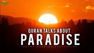 Quran Talks About Paradise - Heart Warming Recitation