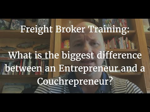 Freight Broker Training - The difference between an Entrepreneur and a