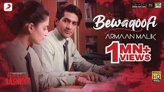 Bewaqoofi - Yeh Saali Aashiqui | Vardhan Puri | Shivaleeka Oberoi | Armaan Malik | Hitesh Modak