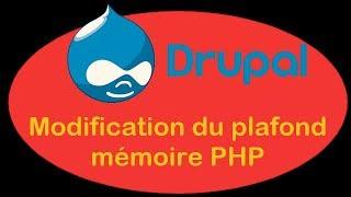Drupal 8.4 - Iv-13 - Plafond Mémoire Php, Modification