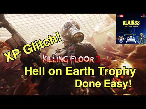**NEW VIDEO IN COMMENTS**  Easy, Fast XP + Hell on Earth Trophy Glitch in Killing Floor 2