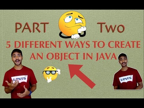 DIFFERENT ways to create an OBJECT in JAVA    Part 2    Using NewInstance() of Class