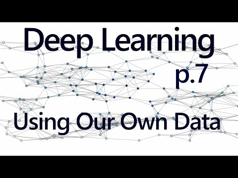 Training/Testing on our Data - Deep Learning with Neural Networks and TensorFlow part 7