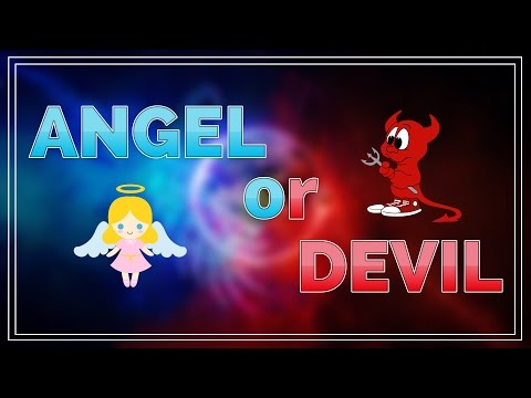 Are you an Angel or a Devil?