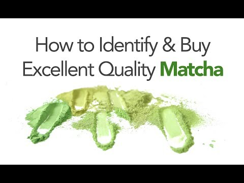 How to Identify Excellent Matcha
