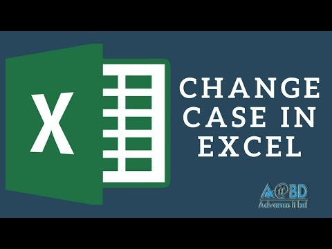Case Change in Excel - How to Change Case in Excel (Bangla Tutorial)