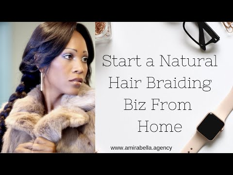 Braiding Hair for Cash, Start Your Own Business!