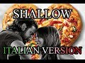 SHALLOW - LADY GAGA AND BRADLEY COOPER - ITALIAN COVER