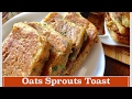 Oats Sprouts Toast Recipe   How to make Oats Toast   Healthy quick and easy Breakfast Recipe