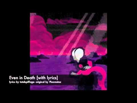 Even in Death [original vocals + lyrics]