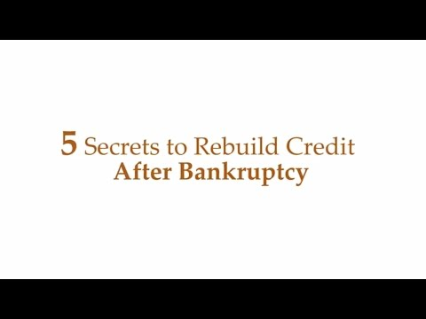 Credit Repair: 5 Secrets To Rebuild Credit After Bankruptcy