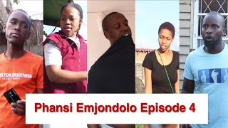 Phansi Emjondolo Episode 4